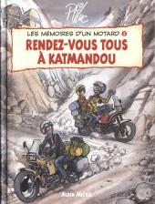 Les mémoires d'un motard -5- Rendez-vous tous à Katmandou