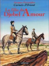 Carnets d'Orient -8- La fille du Djebel Amour