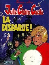 Julie, Claire, Cécile -7- La disparue !