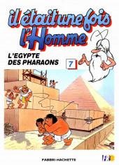 Il était une fois l'homme -7- L'Égypte des pharaons