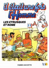 Il était une fois l'homme -11- Les Etrusques et Rome