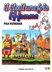 Il était une fois l'homme -13- Pax Romana