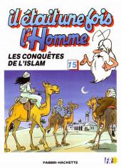 Il était une fois l'homme -15- Les conquêtes de l'Islam