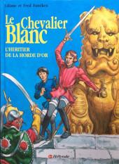 Le chevalier blanc -11- L'héritier de la horde d'or