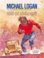 Michaël Logan -Int4- Celui qui allait mourir + Le moineau déchaîné
