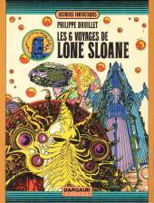 Lone Sloane -2- Les 6 voyages de Lone Sloane