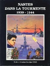 Nantes dans la tourmente -1- 1939-1944