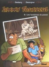 Jimmy Tousseul -9a- Les fantômes du passé