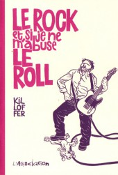 Le rOCK et si je ne m'abuse LE ROLL - LE ROCK et si je ne m'abuse LE ROLL