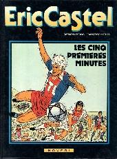 Eric Castel -9- Les cinq premières minutes