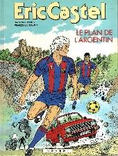 Eric Castel -11- Le plan de l'Argentin