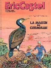 Eric Castel -12- La maison du cormoran