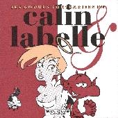 Calin & Labelle - Les amours contrariées de Calin & Labelle
