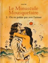 Le minuscule mousquetaire -3- On ne patine pas avec l'amour