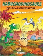 Nabuchodinosaure -1- Prélude à l'apeupréhistoire...
