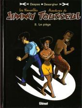 Jimmy Tousseul (Les nouvelles aventures de) -2- Le piège