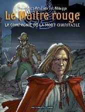 Le maître Rouge -2- La compagnie de la Mort Charitable