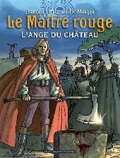 Le maître Rouge -1- L'ange du château