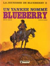 Blueberry (La Jeunesse de) -2- Un yankee nommé Blueberry