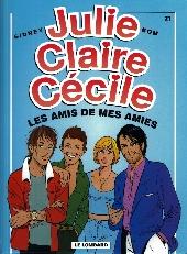 Julie, Claire, Cécile -21- Les amis de mes amies