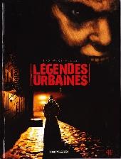 Les véritables légendes urbaines -1- Tome 1