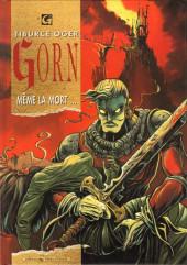 Gorn -1- Même la mort...