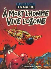 La vache -2- À mort l'homme, vive l'ozone