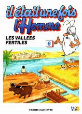 Il était une fois l'homme -6- Les vallées fertiles
