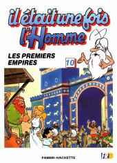 Il était une fois l'homme -10- Les premiers empires