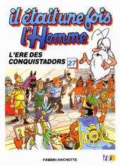 Il était une fois l'homme -27- L'ère des conquistadors