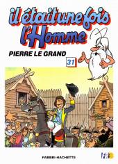 Il était une fois l'homme -31- Pierre le Grand