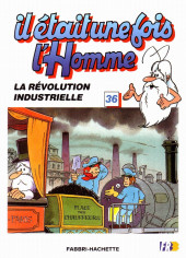 Il était une fois l'homme -36- La révolution industrielle