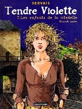 Tendre Violette (Couleur) -7- Les enfants de la Citadelle (Seconde partie)
