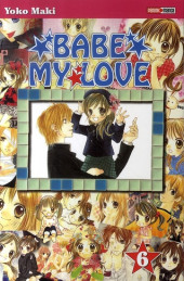 Babe My Love -6- Tome 6