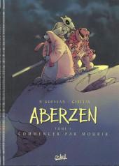Aberzen -1- Commencer par mourir