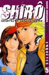 Shirô, détective catastrophe