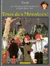 Adèle Blanc-Sec (Les Aventures Extraordinaires d') -7- Tous des monstres!