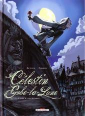 Célestin Gobe-la-Lune -1- L'amour a ses raisons