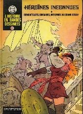 L'histoire en Bandes Dessinées -6- Héroïnes inconnues