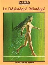 Moebius œuvres complètes -5- Le Désintégré Réintégré