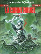 Le monde d'Arkadi -4- La Corne Rouge