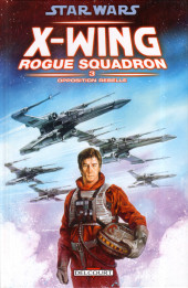 Star Wars - X-Wing Rogue Squadron (Delcourt) -3- Opposition rebelle