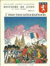 Histoire de Lyon en bande dessinée -4- L'ère des révolutions