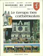Histoire de Lyon en bande dessinée -2- Le temps des cathédrales