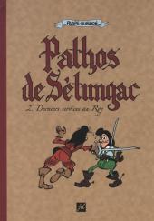Pathos de Sétungac -2- Derniers services au Roy