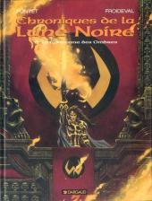 Chroniques de la Lune Noire -6- La Couronne des Ombres