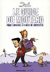 Le guide du moutard - Le Guide du moutard pour survivre à 9 mois de grossesse