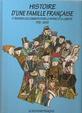 Le souvenir français -1b- Une famille française à travers les combats pour la patrie et la liberté, de 1792 à nos jours