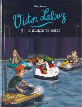 Victor Lalouz -3- La rançon du succès