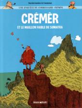 Crémèr (Une enquête du Commissaire) -1- Crémèr et le maillon faible de Sumatra